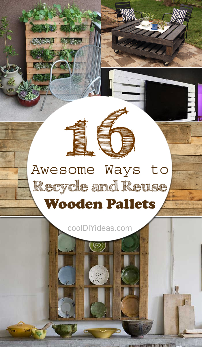 16 Awesome Ways to Recycle and Reuse Wooden Pallets