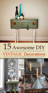 15 Awesome DIY Vintage Decorations
