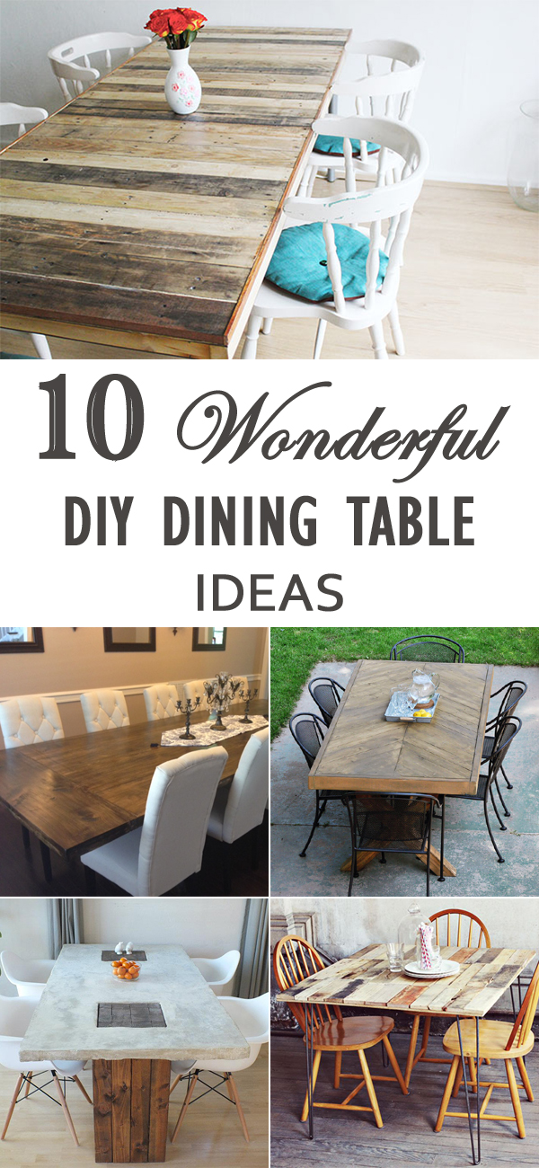 10 Wonderful DIY Dining Table Ideas