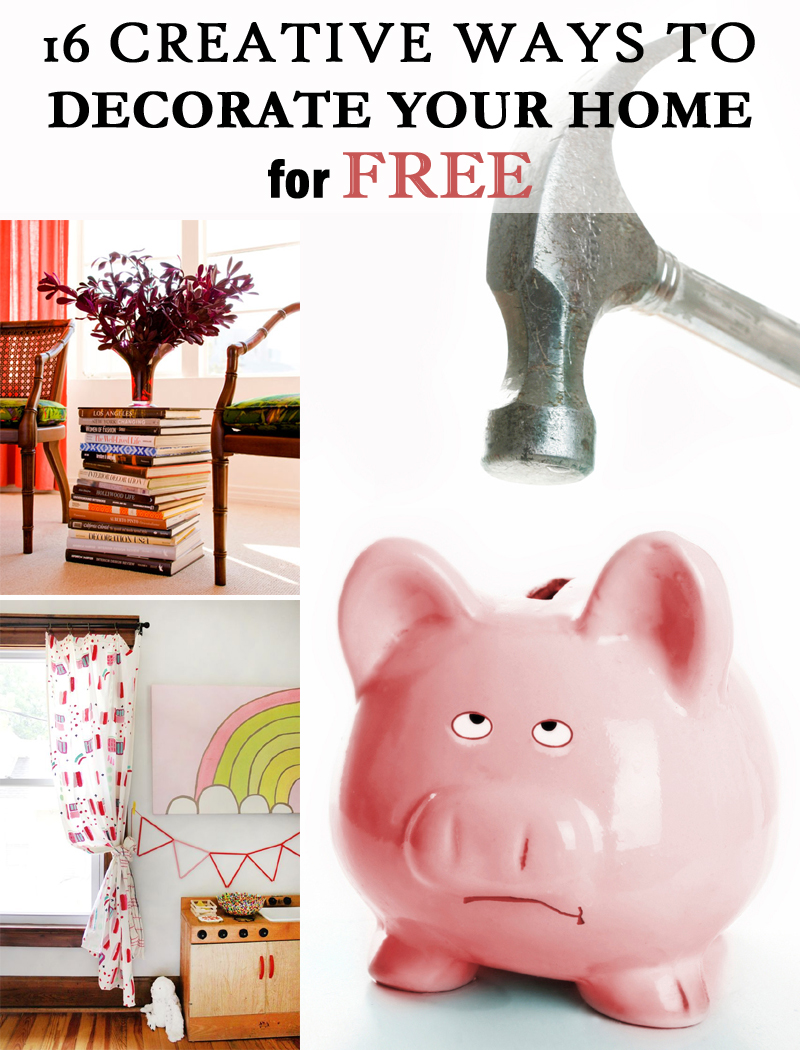 16 creative ways to decorate your home for free