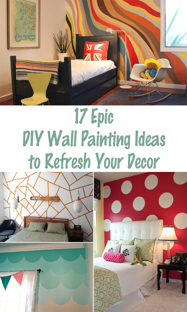 17 Epic DIY Wall Painting Ideas to Refresh Your Decor