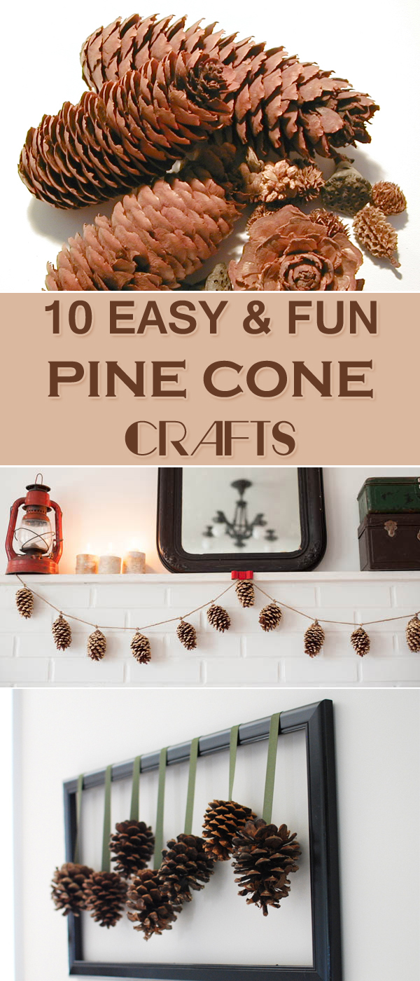 10 Easy and Fun Pine Cone Crafts