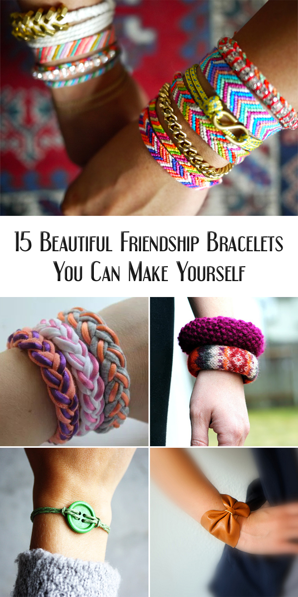 15 Beautiful Friendship Bracelets You Can Make Yourself