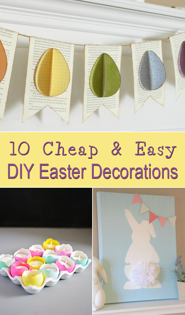 10 Cheap and Easy DIY Easter Decorations