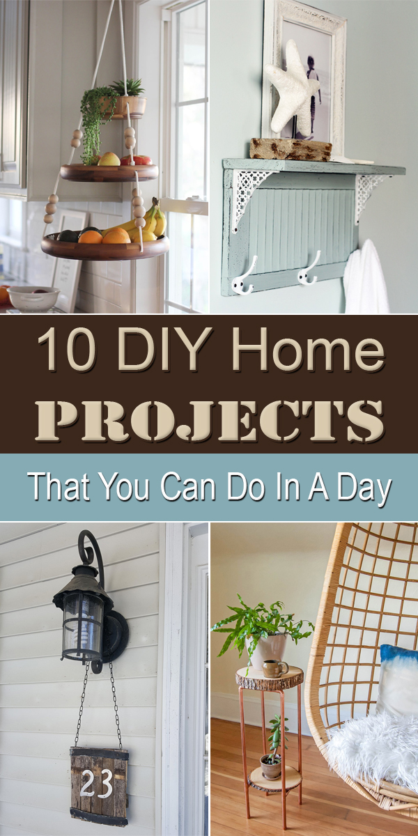 10 DIY Home Projects That You Can Do In A Day