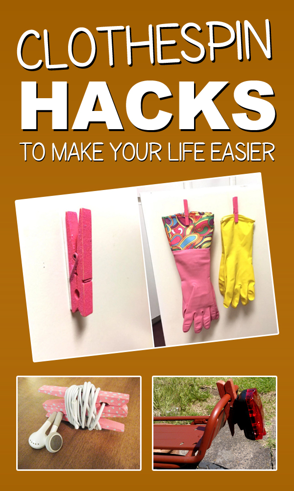 10 Genius Clothespin Hacks To Make Your Life Easier #LifeHacks