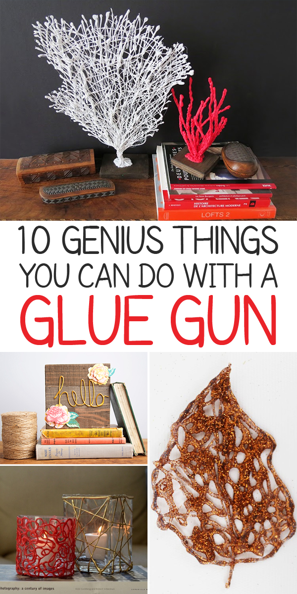 10 Genius Things You Can Do with a Glue Gun
