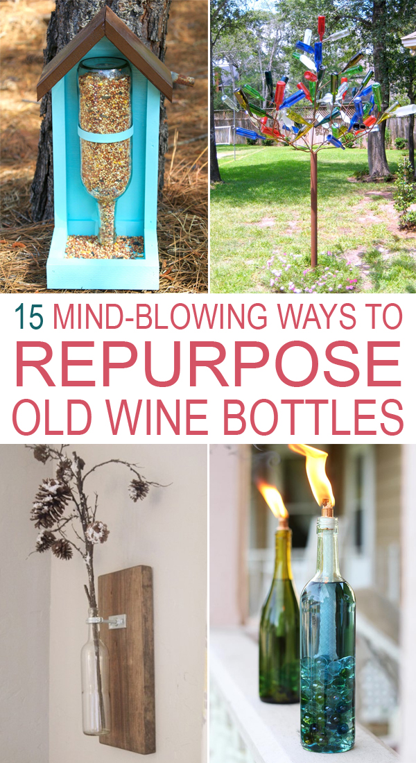 15 mind blowing ways to repurpose old wine bottles