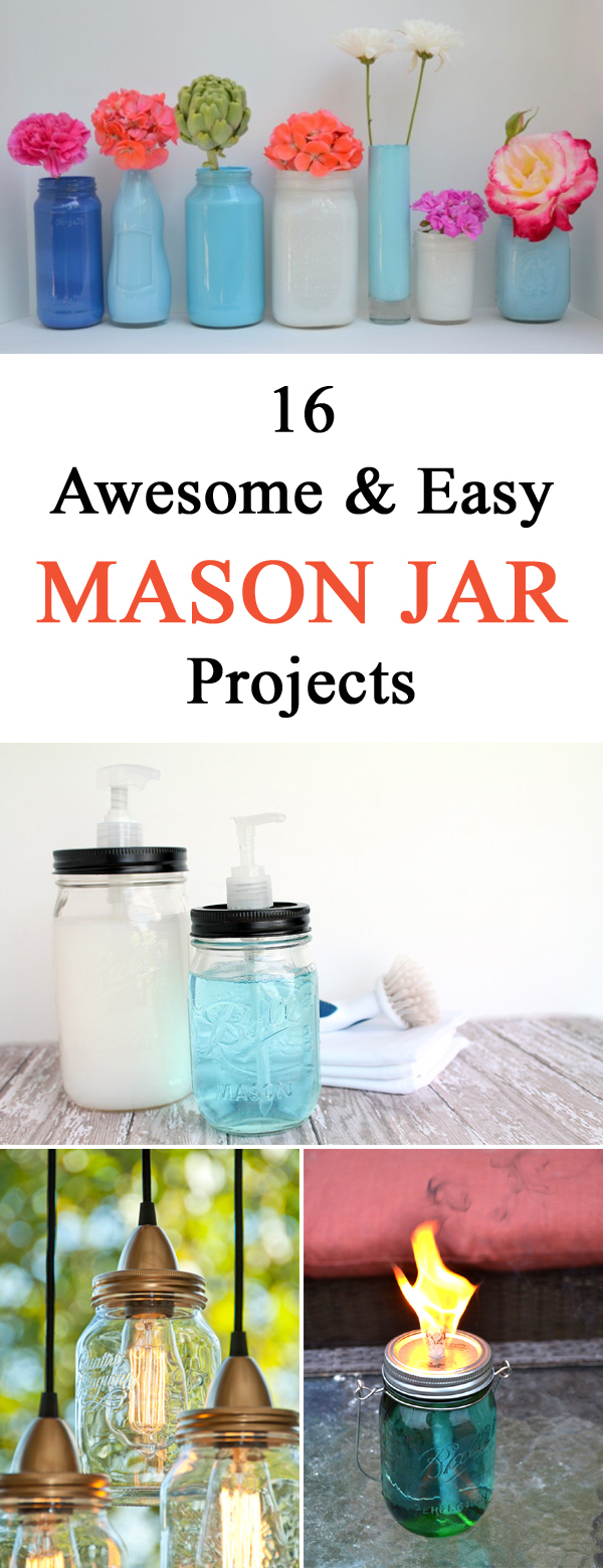 16 awesome and easy diy mason jar projects for Epic diy projects
