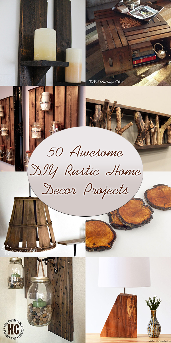 50 Awesome DIY Rustic Home Decor Projects