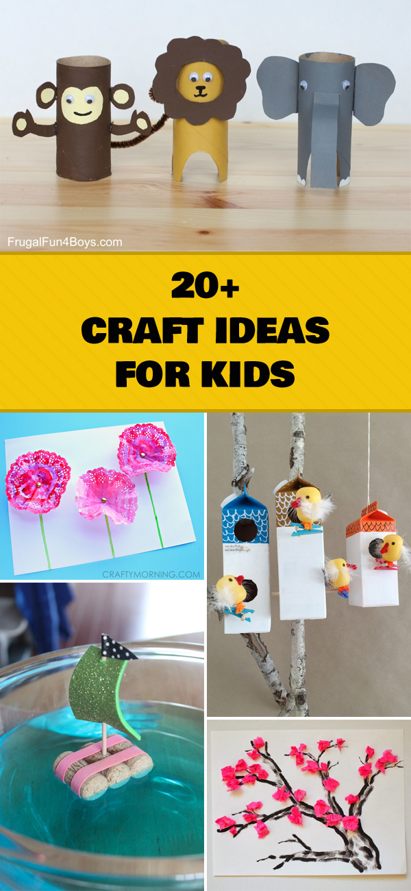 20+ Easy Craft Ideas for Kids