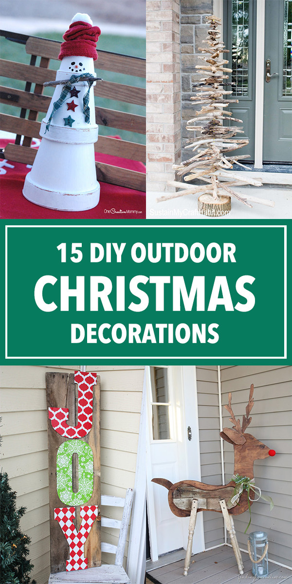15 Amazing DIY Outdoor Christmas Decorations