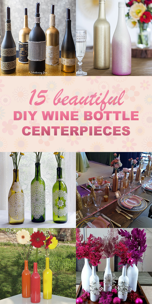 15 Beautiful DIY Wine Bottle Centerpieces